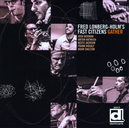 Fred Lonberg-Holm's Fast Citizens - Gather album cover, Josh Berman, Aram Shelton, Keefe Jackson, Anton Hatwich, Frank Rosaly