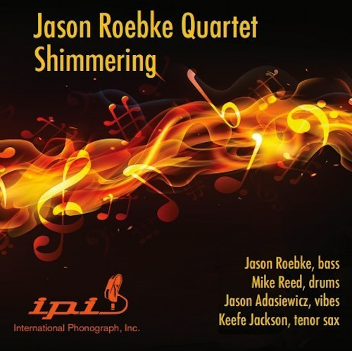 Jason Roebke, Jason Adasiewicz, Mike Reed, Keefe Jackson, Shimmering, International Phonograph