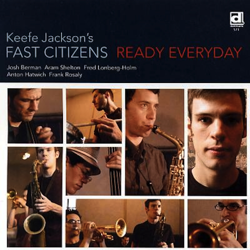 Keefe Jackson's Fast Citizens, Ready Everyday, Aram Shelton, Josh Berman, Fred Lonberg-Holm, Anton Hatwich, Frank Rosaly, Delmark Records